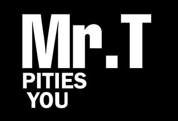 Mr. T pities you Motorcycle Helmet Sticker
