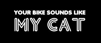 Your bike sounds like my cat Motorcycle Helmet Sticker