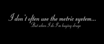 I don't often use the metric system... But when I do I'm buying drugs Motorcycle Helmet Sticker