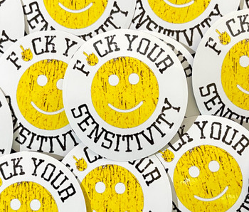 Fuck Your Sensitivity Sticker