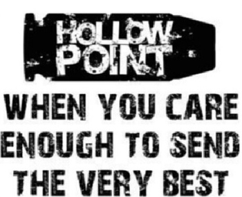 Hollow Point When you care enough to send the very best shirt