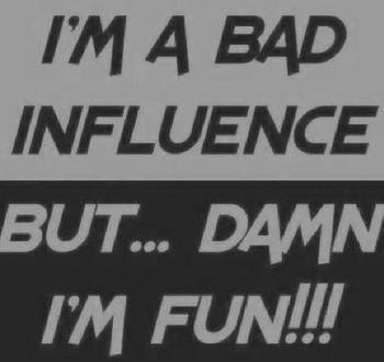 I'm a Bad Influence But Damn I'm Fun Shirt