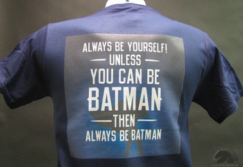 Always be yourself unless you can be Batman blue T-SHIRT