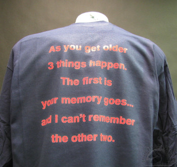 As You Get Older, 3 Things Happen T-Shirt
