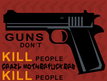 Guns Don't Kill People Crazy Mother Fuckers Kill People Shirt