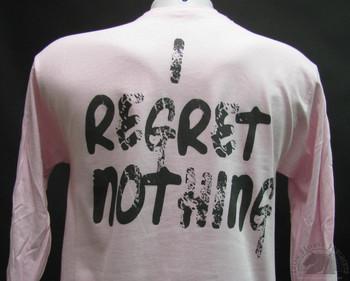 I REGRET NOTHING T-Shirt