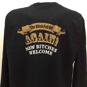 The Bitch Fell Off Again! New Bitches Welcome T-Shirt