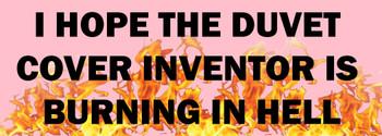 I hope the Duvet Cover Inventor is Burning in Hell Helmet Sticker