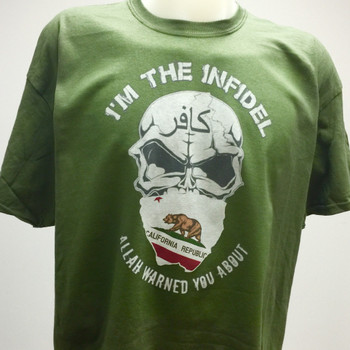 I'M THE INFIDEL ALLAH WARNED YOU ABOUT California T-Shirt