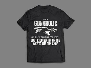 I'm a  Gunaholic Shirt