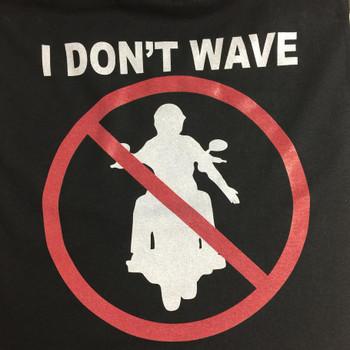 I Don't Wave Biker T-Shirt