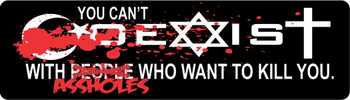 You Can't Coexist With Assholes Who Want To Kill You Helmet Sticker
