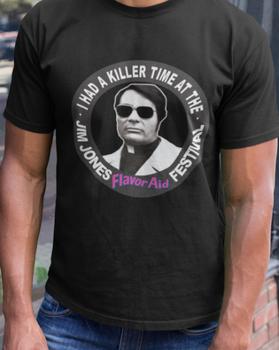 I had a Killer Time at the Jim Jones Flavor Aid Festival Shirt Jim Jones Shirt