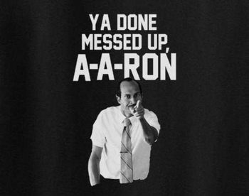 You Done Messed up A A Ron shirt - You Done Messed up AARon T- Shirt