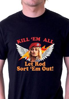 Kill 'Em All Let Rod Sort 'Em Out! Rod Stewart Tshirt