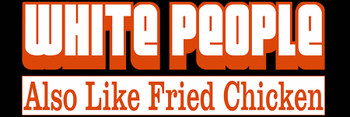 White People Also Like Fried Chicken Motorcycle Helmet Sticker