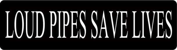 Loud Pipes Save Lives Motorcycle Helmet Sticker