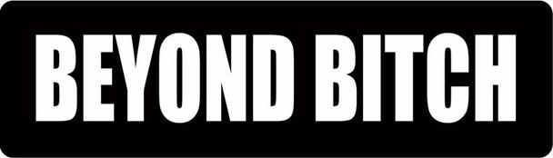 Beyond Bitch Motorcycle Helmet Sticker