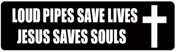 Loud Pipes Save Lives Jesus Saves Souls Helmet Sticker