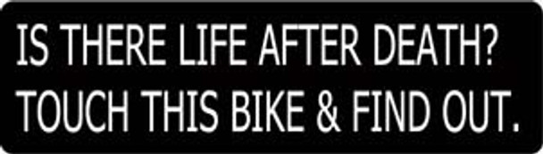 Is There Life After Death? Touch This Bike & Find Out. Motorcycle Helmet Sticker