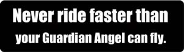 Never Ride Faster Than Your Guardian Angel Can Fly. Motorcycle Helmet Sticker