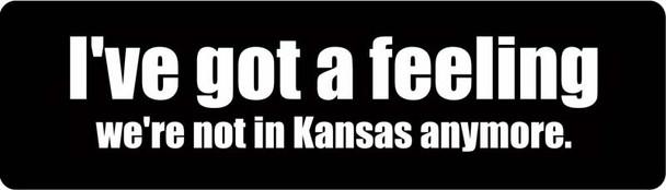 I've Got A Feeling We're Not In Kansas Anymore Motorcycle Helmet Sticker