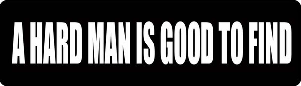 A Hard Man Is Good To Find Motorcycle Helmet Sticker
