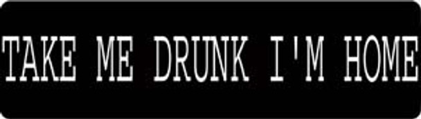 Take Me Drunk I'm Home Motorcycle Helmet Sticker