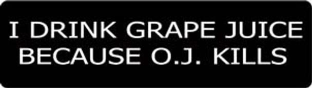 I Drink Grape Juice Because O.J. Kills Motorcycle Helmet Sticker