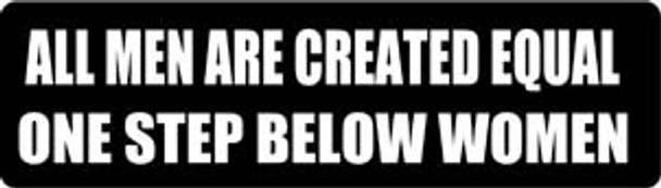 All Men Are Created Equal One Step Below Women Motorcycle Helmet Sticker