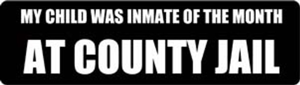 My Child Was Inmate Of The Month At County Jail Motorcycle Helmet Sticker