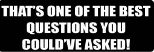 THAT'S ONE OF THE BEST QUESTIONS YOU COULDN'T ASKED! Motorcycle Helmet Sticker