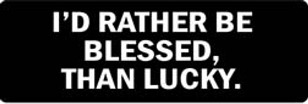 I'D RATHER BE BLESSED, THAN LUCKY Motorcycle Helmet Sticker