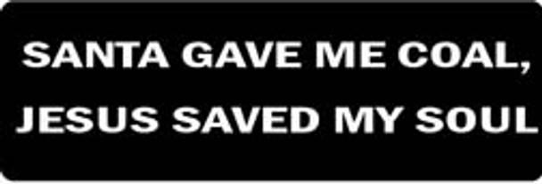 SANTA GAVE ME COAL, JESUS SAVED MY SOUL Motorcycle Helmet Sticker