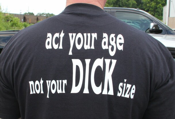 Act Your Age Not Your Dick Size Biker T-Shirt