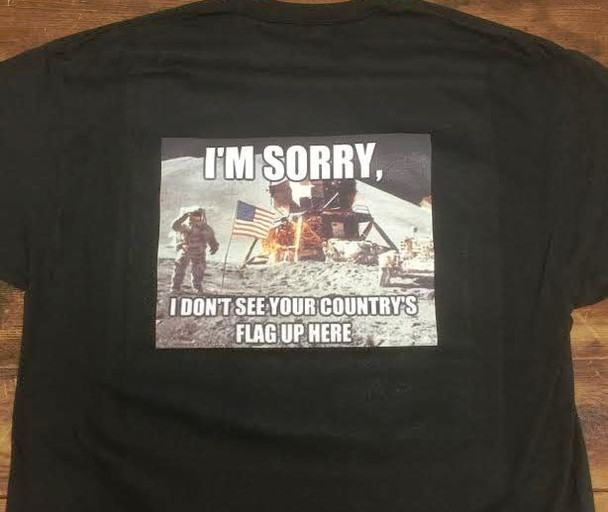 I'm Sorry I Don't See Your Country's Flag up Here shirt