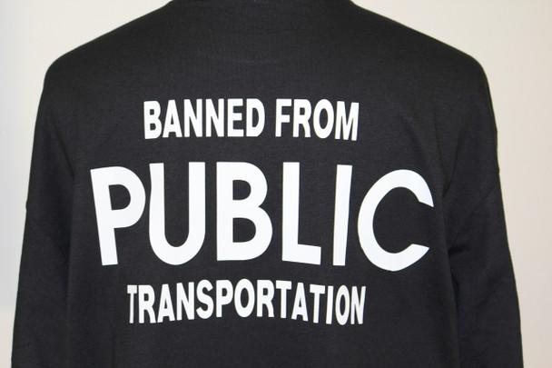 BANNED FROM PUBLIC TRANSPORTATION Biker T-Shirts