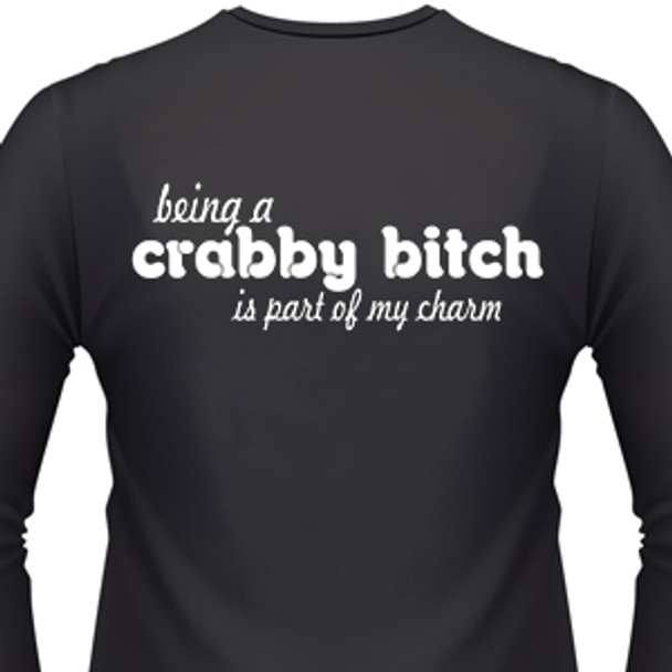 Being A Crabby Bitch Is Part Of My Charm Biker T-Shirt