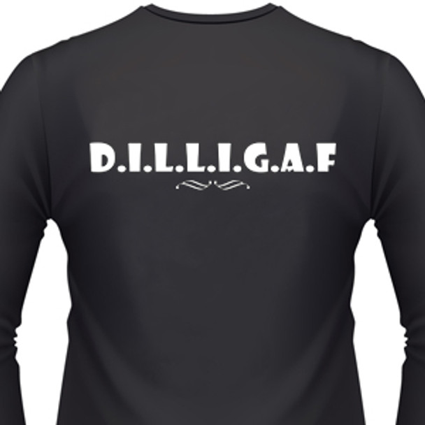 D.I.L.L.G.A.F. on a black shirt