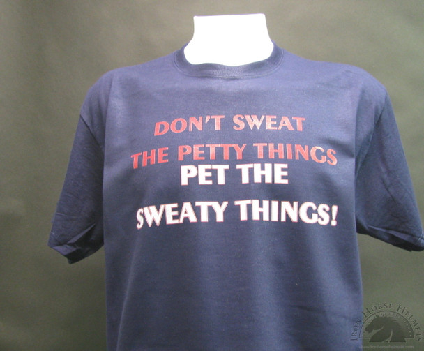 Don't Sweat The Petty Things, Pet The Sweaty Thing Blue T-Shirt