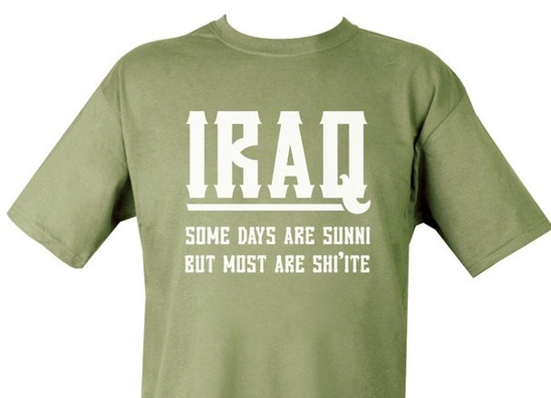 Iraq Some Days Are Sunni But Most Are Shi'ite Shirt