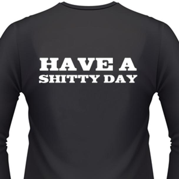 Have A Shitty Day Biker T-Shirt