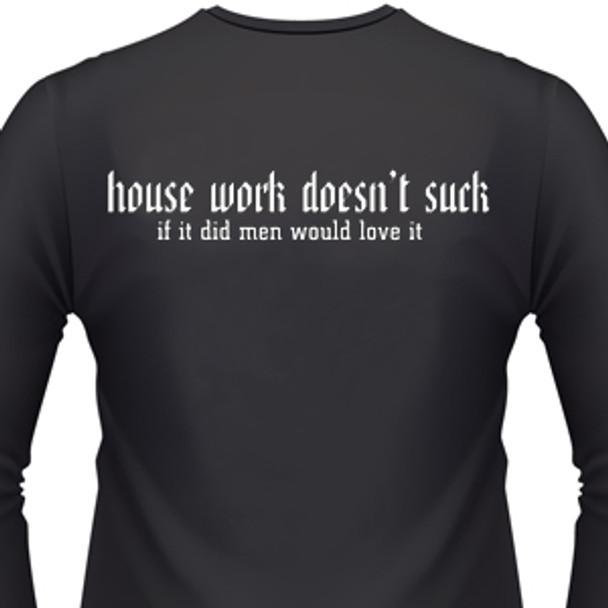 House Work Doesn't Suck, If It Did Men Would Love It Biker T-Shirt
