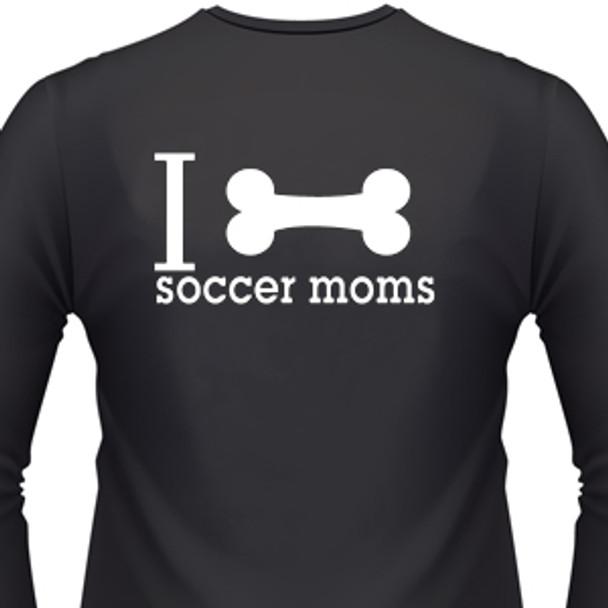 I Bone Soccer Moms T-Shirts