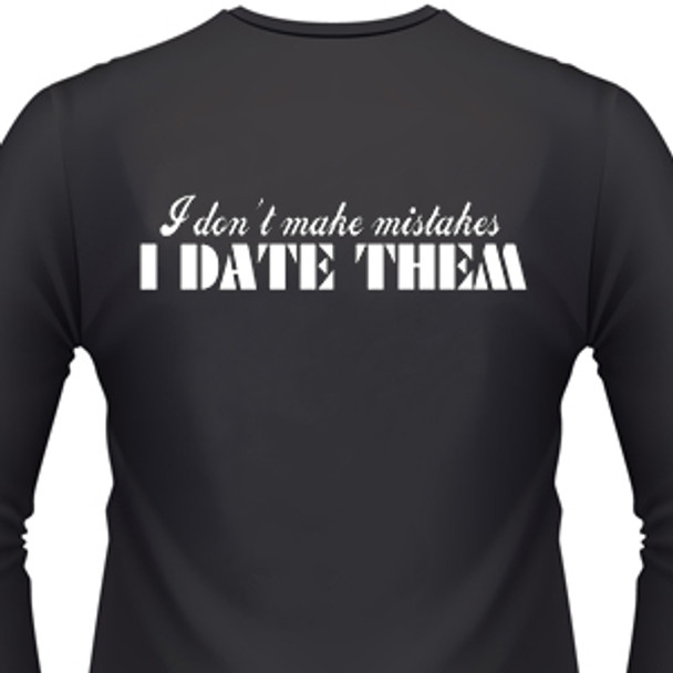 I Don't Make Mistakes I Date Them Biker T-Shirt
