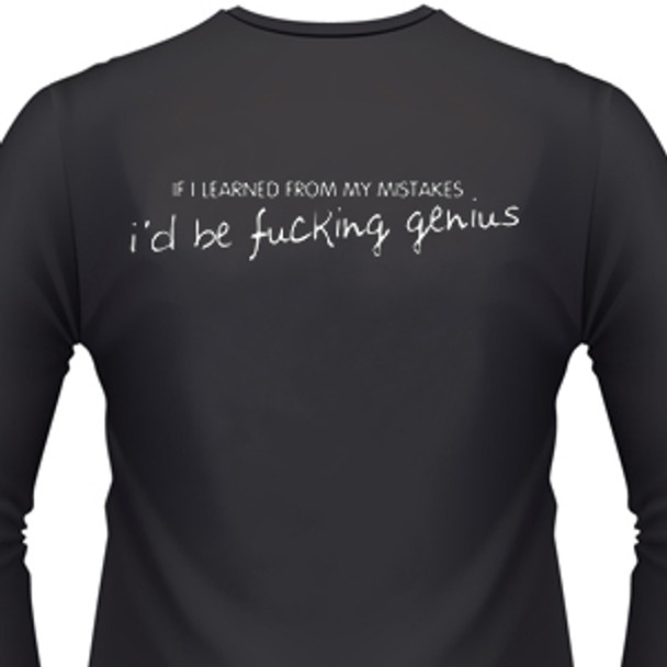 If I Learned From My Mistakes, I'D Be A Fucking Genius Biker T-Shirt