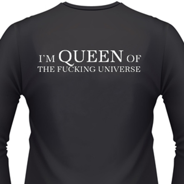 I'm Queen Of The Fuckin Universe Biker T-Shirt