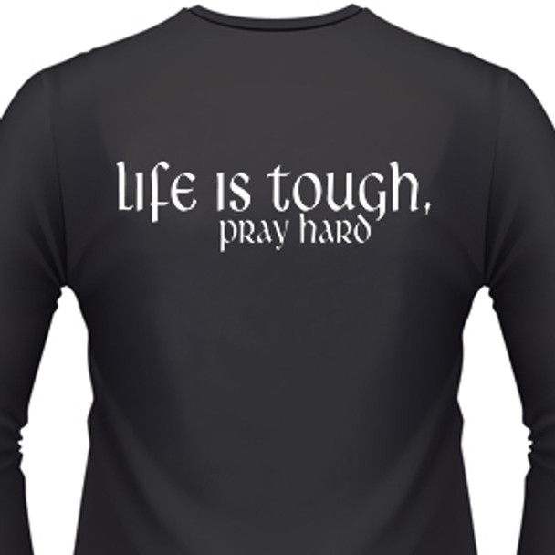 LIFE IS TOUGH, PRAY HARD Biker T-Shirt