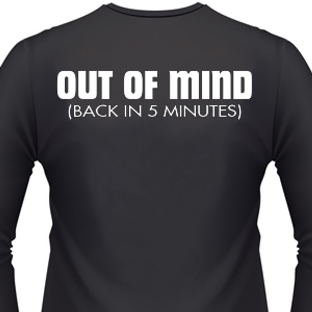 Out Of Mind Back In 5 Mintues Biker T-Shirt