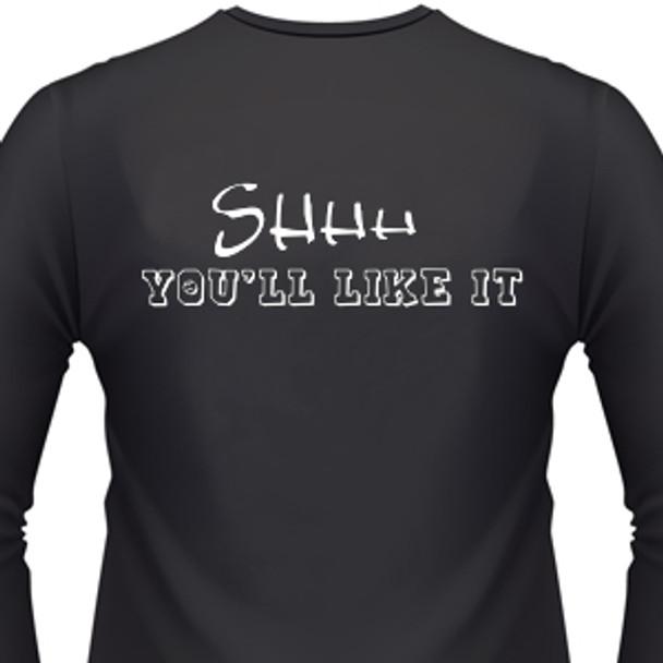 Shhh You'Ll Like It Biker T-Shirt